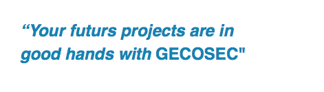 """Your futurs projects are in good hands with GECOSEC"""